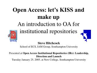 Open Access: let s KISS and make up  An introduction to OA for institutional repositories