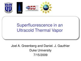 Superfluorescence in an Ultracold Thermal Vapor