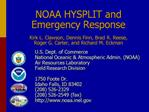 NOAA HYSPLIT and Emergency Response  Kirk L. Clawson, Dennis Finn, Brad R. Reese, Roger G. Carter, and Richard M. Eckman