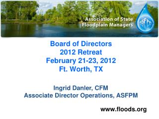 Board of Directors 2012 Retreat February 21-23, 2012 Ft. Worth, TX