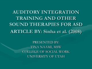 AUDITORY INTEGRATION TRAINING AND OTHER SOUND THERAPIES FOR ASD ARTICLE BY: Sinha et al. 2008