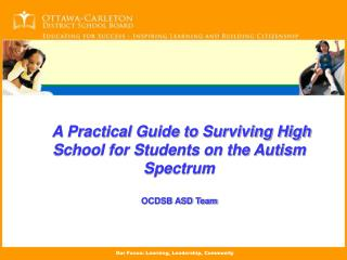 A Practical Guide to Surviving High School for Students on the Autism Spectrum  OCDSB ASD Team