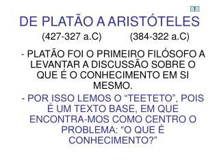 DE PLAT O A ARIST TELES