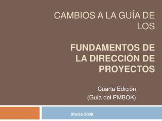 Cambios a la Gu a de los    Fundamentos de la Direcci n de Proyectos
