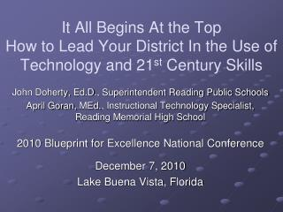 It All Begins At the Top How to Lead Your District In the Use of Technology and 21st Century Skills