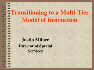 Transitioning to a Multi-Tier Model of Instruction