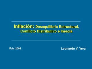 Inflaci n: Desequilibrio Estructural, Conflicto Distributivo e Inercia