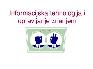 Informacijska tehnologija i upravljanje znanjem