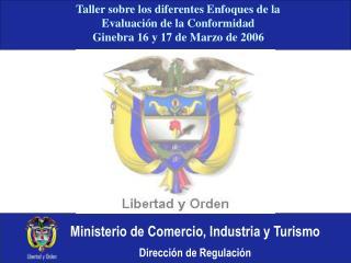 Taller sobre los diferentes Enfoques de la Evaluaci n de la Conformidad Ginebra 16 y 17 de Marzo de 2006