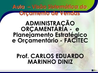 Aula    Vis o Sistem tica do Or amento de Vendas