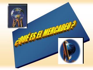 QU  ES EL MERCADEO
