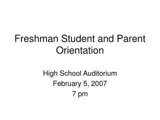 Freshman Student and Parent Orientation