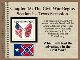Chapter 15: The Civil War Begins Section 1   Texas Secession