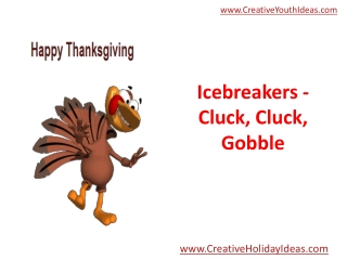Icebreakers - Cluck, Cluck, Gobble
