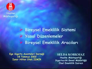 Ege Sigorta Acenteleri Dernegi 18 Temmuz 2002  Izmir Hilton Oteli,IZMIR
