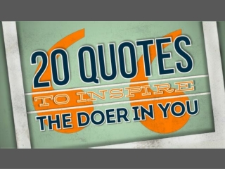 20 Quotes to Inspire The Doer In You!