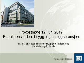 Frokostm te 12. juni 2012 Framtidens ledere i bygg- og anleggsbransjen