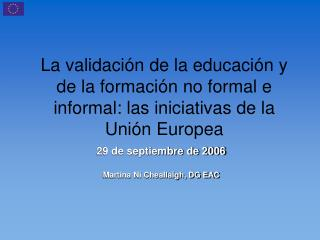 La validaci n de la educaci n y de la formaci n no formal e informal: las iniciativas de la Uni n Europea