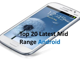 Top 20 Latest Mid Range Android  Smartphones To Buy In India