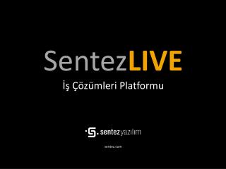 SentezLIVE Is   z mleri Platformu