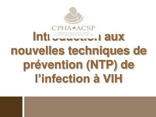Introduction aux nouvelles techniques de pr vention NTP de l infection   VIH