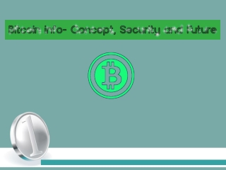 Bitcoin info- Concept, Security and Future