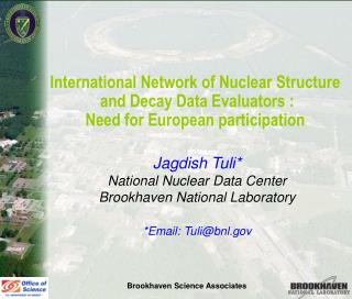 International Network of Nuclear Structure  and Decay Data Evaluators : Need for European participation   Jagdish Tuli N