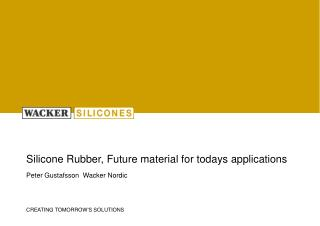 Silicone Rubber, Future material for todays applications