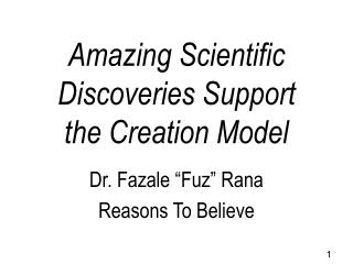 Amazing Scientific Discoveries Support  the Creation Model