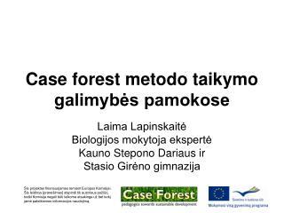 Case forest metodo taikymo galimybes pamokose