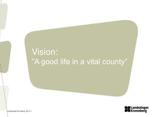 Vision:  A good life in a vital county