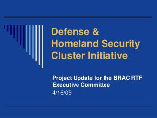 Defense  Homeland Security Cluster Initiative
