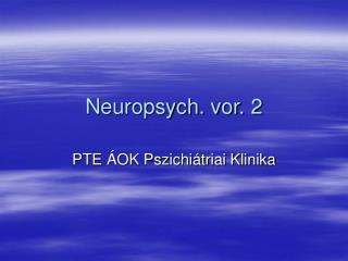 Neuropsych. vor. 2