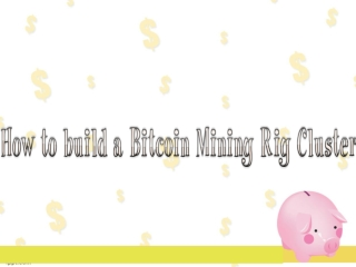 How to build a Bitcoin Mining Rig Cluster