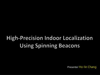 High-Precision Indoor Localization Using Spinning Beacons