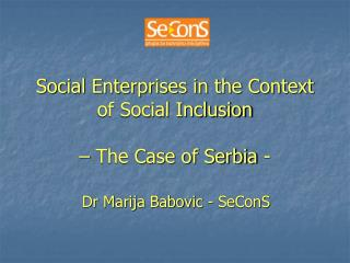 Social Enterprises in the Context of Social Inclusion    The Case of Serbia -