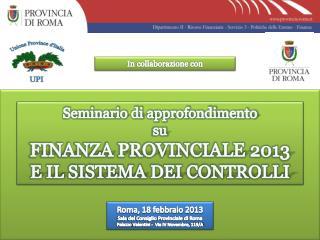 Seminario di approfondimento su FINANZA PROVINCIALE 2013 E IL SISTEMA DEI CONTROLLI