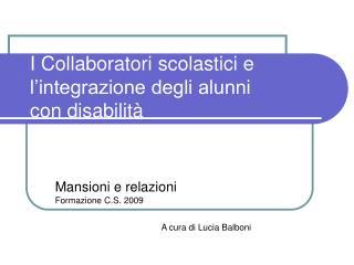 I Collaboratori scolastici e l integrazione degli alunni con disabilit