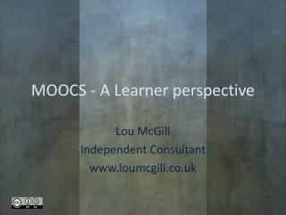 MOOCS - A Learner perspective