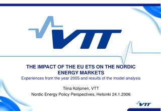 THE IMPACT OF THE EU ETS ON THE NORDIC ENERGY MARKETS Experiences from the year 2005 and results of the model analysis