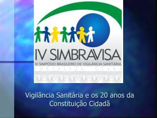Vigil ncia Sanit ria e os 20 anos da Constitui  o Cidad