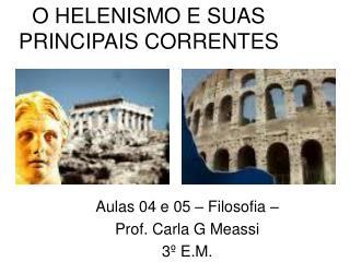O HELENISMO E SUAS PRINCIPAIS CORRENTES