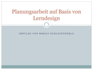 Planungsarbeit auf Basis von Lerndesign
