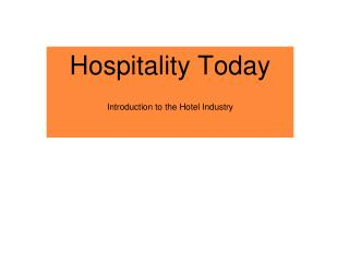 Hospitality Today   Introduction to the Hotel Industry
