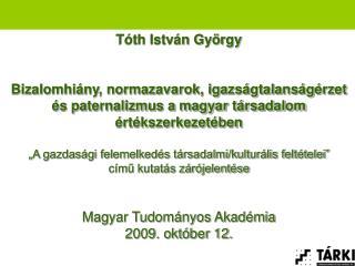 T th Istv n Gy rgy   Bizalomhi ny, normazavarok, igazs gtalans g rzet  s paternalizmus a magyar t rsadalom  rt kszerkeze