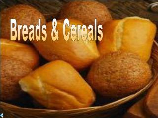 Breads  Cereals