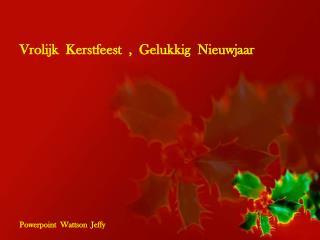 Vrolijk  Kerstfeest  ,  Gelukkig  Nieuwjaar