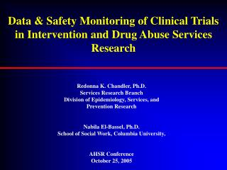 Data  Safety Monitoring of Clinical Trials in Intervention and Drug Abuse Services Research
