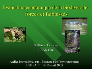 Evaluation  conomique de la biodiversit  : forces et faiblesses