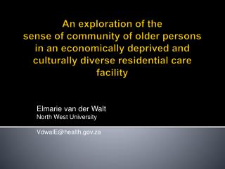 An exploration of the  sense of community of older persons in an economically deprived and culturally diverse residentia